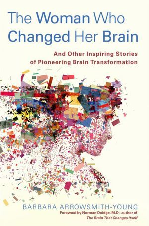 Book Review: The woman who changed her brain – Barbara Arrowsmith Young