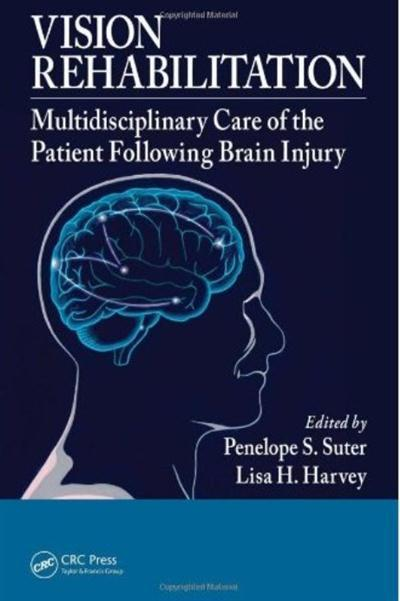 Book Review: Vision Rehabilitation: Multidisciplinary Care of the Patient Following Brain Injury